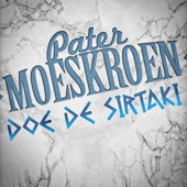 Pater Moeskroen - Doe De Sirtaki kunstwerk