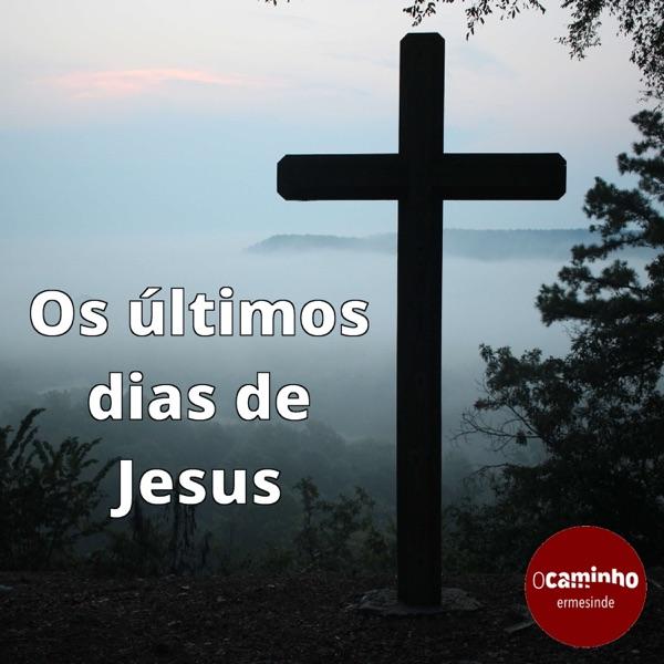 Os últimos dias de Jesus