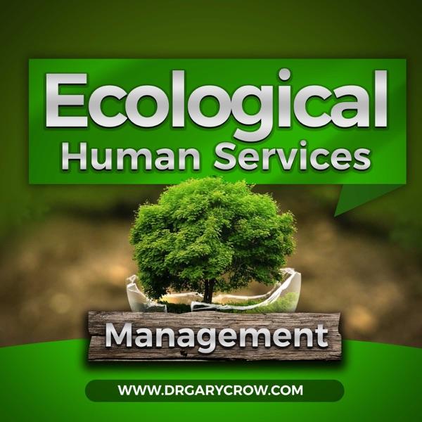 Ecological Human Services Management