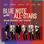 Blue Note All-Stars - Our Point of View (feat. Lionel Loueke, Ambrose Akinmusire, Marcus Strickland, Kendrick Scott, Robert Glasper & Derrick Hodge)  artwork
