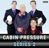 Cabin Pressure: The Complete Series 2 (Unabridged) - John Finnemore