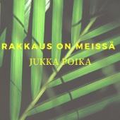 Jukka Poika - Rakkaus on meissä artwork