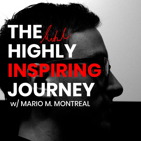 The Highly Inspiring Journey with Mario M. Montreal