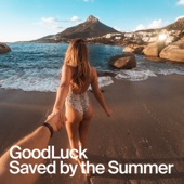 GoodLuck - Saved by the Summer artwork
