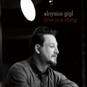 Aloysius Gigl - Love Is a Thing  artwork