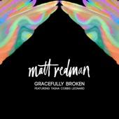 Matt Redman - Gracefully Broken (feat. Tasha Cobbs Leonard) artwork