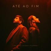 Até Ao Fim (feat. Diogo Piçarra)
