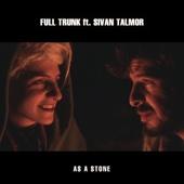 Full Trunk - As a Stone (feat. Sivan Talmor) [Radio Edit] artwork