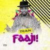 Faaji! - Single, Train