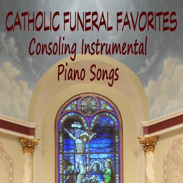 Catholic Funeral Favorites: Consoling Instrumental Piano