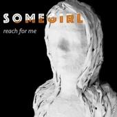 Reach for Me - EP - Somegirl