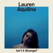 Lauren Aquilina - Isn't It Strange? artwork