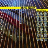 Chris Brown: Six Primes - Chris Brown
