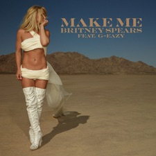 Make Me by Britney Spears feat. G-Eazy