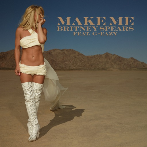 Make Me...(feat. G-Eazy) - Britney Spears