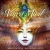 Vajra Mind: Meditative Soundscapes