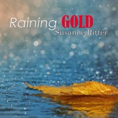 Raining Gold - Susane Ritter