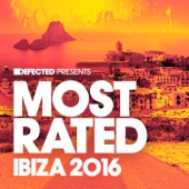 Defected Presents Most Rated Ibiza 2016 - Various Artists