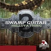 Swamp Guitar, Vol. 2: Helluva Thing
