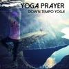 Down Tempo Yoga - Single