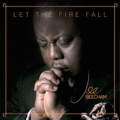 Let the Fire Fall - Pastor Joe Beecham