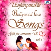 Unforgettable Bollywood Love Songs, Vol. 1