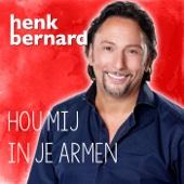 Henk Bernard - Hou Mij In Je Armen