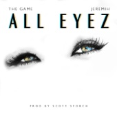 All Eyez (feat. Jeremih) - The Game