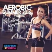 Aerobic Summer 2016 Workout Compilation (60 Minutes Non-Stop Mixed Compilation for Fitness & Workout 135 BPM / 32 Count)