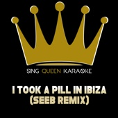 I Took a Pill in Ibiza (Seeb Remix) [Originally Performed by Mike Posner] [Instrumental Karaoke Version]