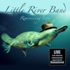 Reminiscing Live - At the University of Massachusetts, August 9th 1978 (Remastered), Little River Band