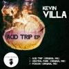 Acid Trip EP - Kevin Villa, Kevin Villa