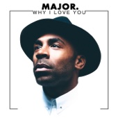 Why I Love You - MAJOR. Cover Art