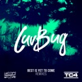 LuvBug Best Is Yet to Come