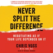 Never Split the Difference: Negotiating as if Your Life Depended on It (Unabridged) - Chris Voss Cover Art