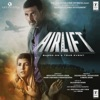 Airlift (Original Motion Picture Soundtrack) - EP