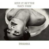 Kiss It Better (Dance Remix) - EP