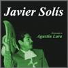 Homenaje a Agustín Lara, Javier Solis