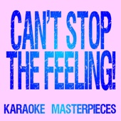 Can't Stop the Feeling! (Originally Performed by Justin Timberlake) [Instrumental Karaoke Version]