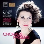 Choralis Passeris: Polish Music for Cello & Strings