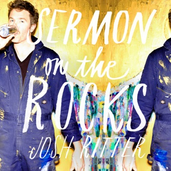 Sermon on the Rocks – Josh Ritter