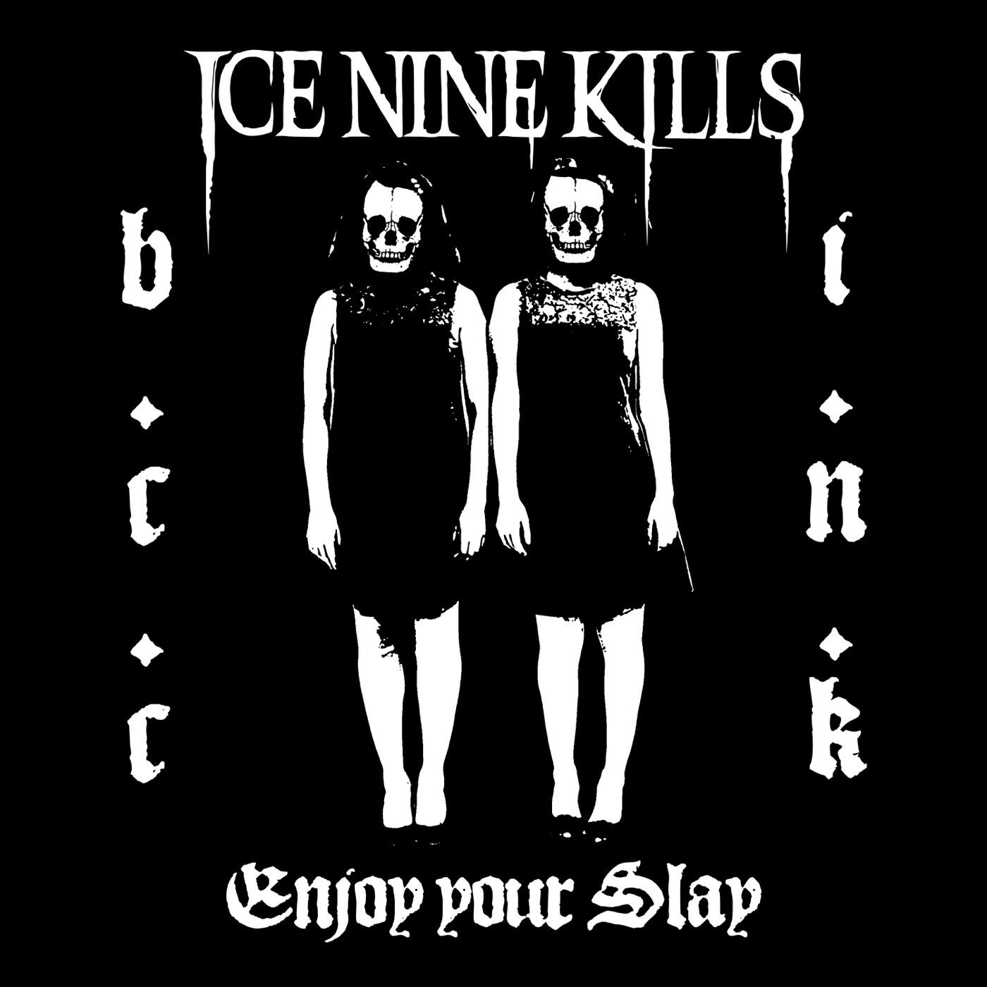 Ice Nine Kills - Enjoy Your Slay [single] (2017)