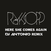 Here She Comes Again (DJ Antonio Remix)