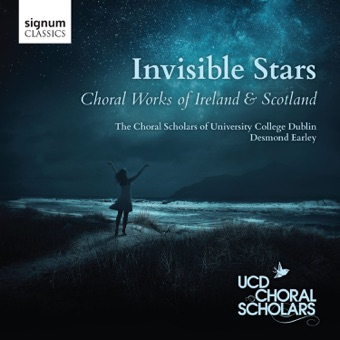 Invisible Stars: Choral Works of Ireland & Scotland – UCD Choral Scholars & Desmond Earley