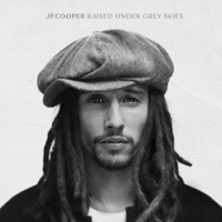 JP Cooper - Raised Under Grey Skies (Deluxe) artwork