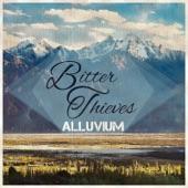 Alluvium, Bitter Thieves