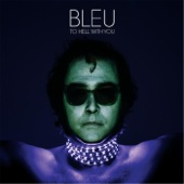 Bleu - To Hell With You artwork