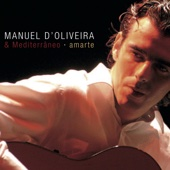 Manuel D'oliveira & Mediterraneo Amarte