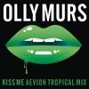 Kiss Me (Aevion Tropical Mix) - Single, Olly Murs