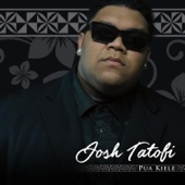 Pua Kiele - Josh Tatofi
